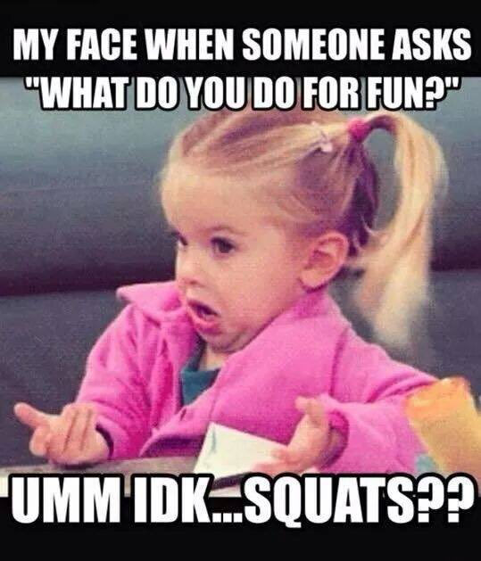 I like to squat